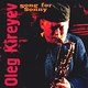 "OLEG KIREYEV  - ""Song For Sonny"" CD"