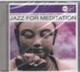 """СБОРНИК - """"Jazz for Meditation"""" CD"""