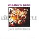 "СБОРНИК - ""Jazz Inflections: Modern Jazz"" CD"